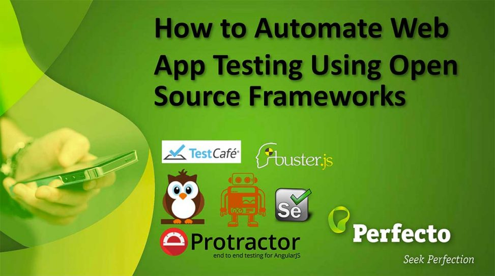 How to Automate Web App Testing Using Open SourceFrameworks